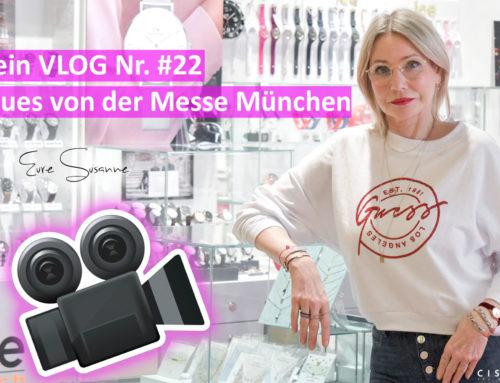 Mein 22. VLOG… Neues von der Messe München (iCrush, Cluse, Momentoss, SeebyStar,…)